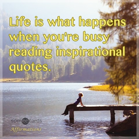 life-is-what-happens-when-youre-busy-reading-inspirational-quotes-s